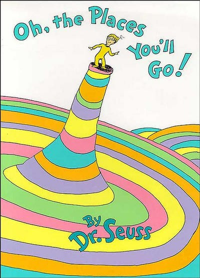Oh, The Places You'll Go! by Dr. Seuss