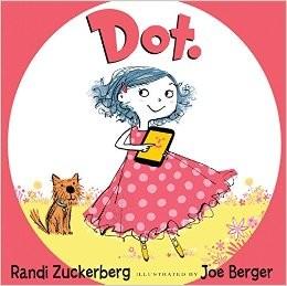 Dot by Randi Zuckerberg and Joe Berger
