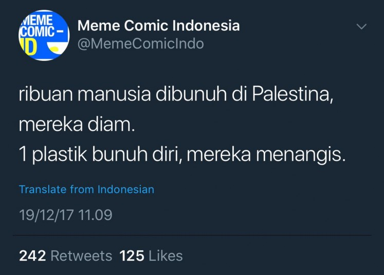 """Insensitive tweets from the account @MemeComicIndo (MCI) marred what was supposed to be a mourning period and ignited anger among Indonesian Shawols. The tweet, posted late on Tuesday, read: """"Thousands of people are killed in Palestine, they are quiet. One plastic commits suicide, they cried over him."""""""