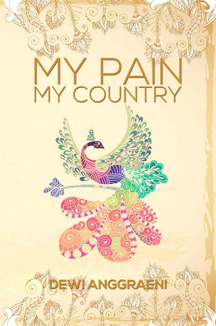 My Pain, My Country by Dewi Anggraeni
