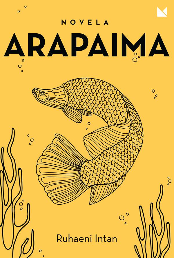 Aquatic: Ruhaeni's debut novel, Arapaima, published several months ago by publishing house Buku Mojok.