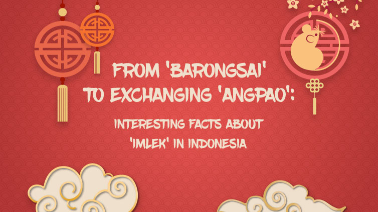 From 'barongsai' to exchanging 'angpao': Interesting facts about 'Imlek' in Indonesia