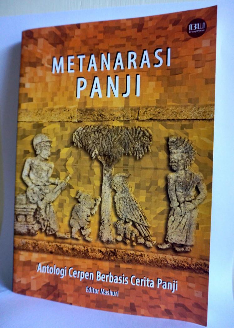 Metanarasi Panji: Antologi Cerpen Berbasis Cerita Panji (Panji Meta-narration: Anthologies of Panji Based Short Stories).